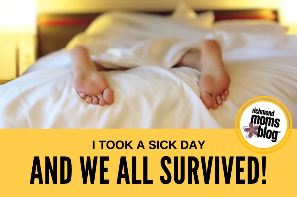 I Took A Sick Day