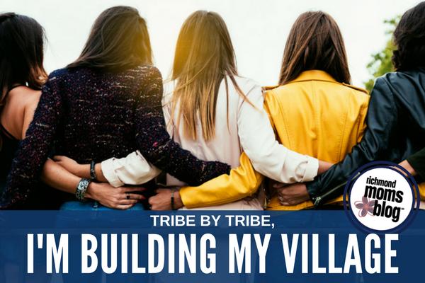 Tribe by Tribe, I'm Building My Village - Richmond Moms Blog