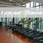 I am not #fitmom