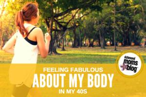 Feeling Fabulous about My Body in My 40s