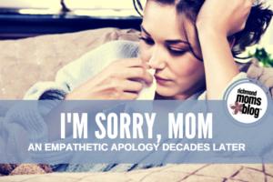I'm Sorry, Mom