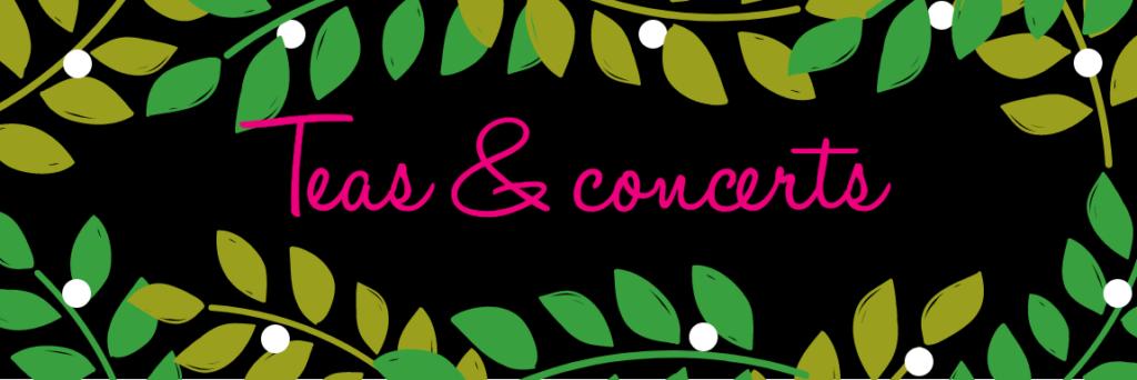 Teas & Concerts