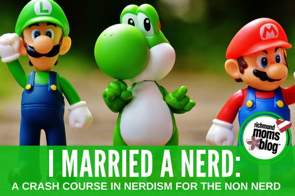 I Married a Nerd - Richmond Moms Blog
