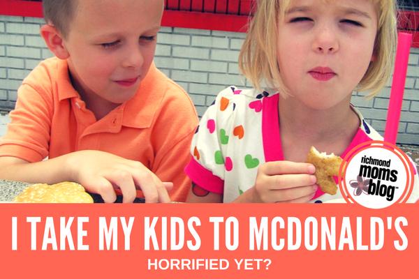 I Take My Kids to McDonald's - Richmond Mom's Blog