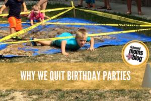 Quit birthday parties